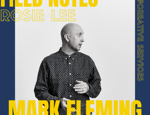 Field Notes in Creative Services with Mark Fleming